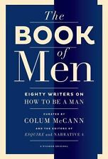 The Book of Men : Eighty Writers on How to Be a Man (2013, Paperback)
