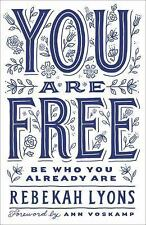 You Are Free : Be Who You Already Are (SIGNED) by Rebekah Lyons Hardcover Book