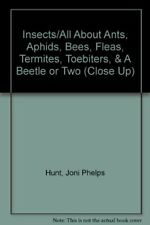 Insects/All About Ants, Aphids, Bees, Fleas, Termites, T. by Hunt, Joni Phelps