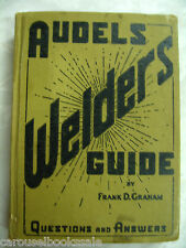 Audels Welders Guide by Frank Graham Questions & Answers Welding hc1959 A44