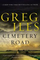 Cemetery Road: A Novel by Greg Iles Hardcover Deckle Edge, 2019 Brand New