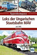 Loks der Ungarischen Staatsbahn MÀV von Thomas Estler (2021, Taschenbuch)
