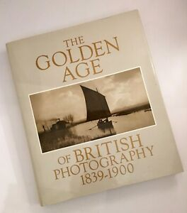 The Golden Age of British Photography, 1839 - 1900: Photographs from the V&A