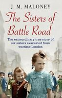 The Sisters of Battle Road: The Extraordinary True Story of Six Sisters Evacua,