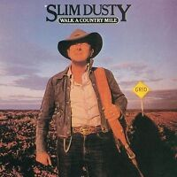 SLIM DUSTY Walk A Country Mile CD BRAND NEW