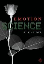 Emotion Science : Cognitive and Neuroscientific Approaches to Understanding...