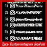 (2)x COLORED CUSTOM USERNAME Instagram Euro Drift JDM Vinyl Decal Stickers .