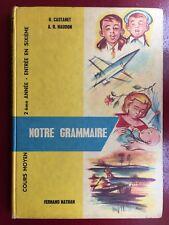 LIVRE - MANUEL SCOLAIRE DE GRAMMAIRE CM2/ENTRÉE EN 6ème - NATHAN - 1962