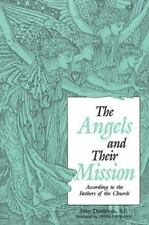The Angels and Their Mission : According to the Fathers of the Church by Jean...
