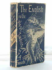 J A Froude - The English In The West Indies 1888 Edition