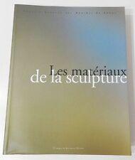 LES MATERIAUX DE LA SCULPTURE - CATALOGUE EXPO 2003 - ART CONTEMPORAIN MARSEILLE
