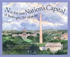 N Is for our Nation's Capital : A Washington, DC Alphabet by Marie Smith and...