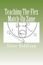 Teaching the Flex Match-Up Zone : An Effective Defense for the High School Co...