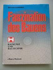 Faszination des Bauens Baukunst und Bautechnik 1990