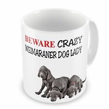 Beware Crazy WEIMARANER DOG LADY Funny Novelty Gift Mug