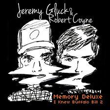 Jeremy Gluck & Robert Coyne – Memory Deluxe I Knew Buffalo Bill 2 (2014) CD NEW