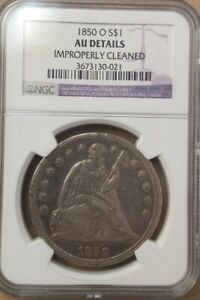 1850 O SEATED LIBERTY SILVER DOLLAR NGC AU DETAILS- IMPROPERLY CLEANED FREE...