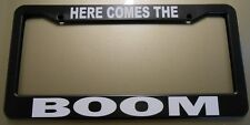 HERE COMES THE BOOM LICENSE PLATE FRAME HURST 55 56 57 CHEVY WILLYS HEMI RAT ROD