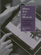 Mobile Apps for Museums: The AAM Guide to Planning and Strategy, , Good Book