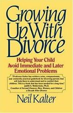 Growing Up with Divorce: Helping Your Child Avoid Immediate and Later Emotional