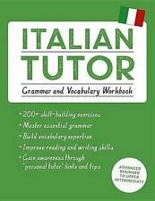 Italian Tutor: Grammar and Vocabulary Workbook (Learn Italian with Teach Yourself): Advanced Beginner to Upper Intermediate Course by Maria Guarnieri, Federica Sturani (Paperback, 2016)