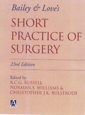 Bailey and Love's Short Practice of Surgery (2000, Hardcover, Revised)