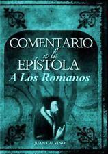 Comentario a la Epistola de Los Romanos : Libro de Estudio para la Edificacio...