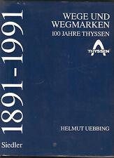 Libro vías y puntos de referencia espacial 100 años thyssen 1891 - 1991 empresas historia colonos