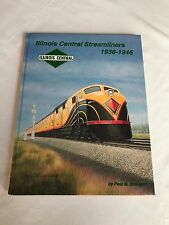 Illinois Central Streamliners 1936-1946 AUTOGRAPHED by Paul M. Somers