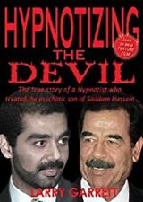 Hypnotizing the Devil : The True Story of a Hypnotist Who Treated the Psychotic