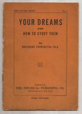 YOUR DREAMS and How To Study Them by Hereward Carrington 1920
