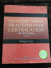 Pediatric Nurse Practitioner Certification : Primary Care by Elizabeth Sloand a…
