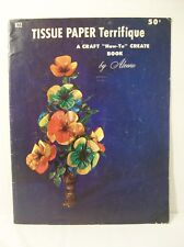 "Tissue Paper Terrifique A Craft ""How-To"" Create Book by Aleene"