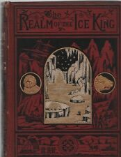 "(THOMAS FROST) - ""THE REALM OF THE ICE KING"" - EARLY ARCTIC EXPLORATION (1874)"