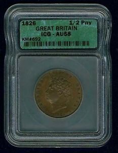 ENGLAND GEORGE IV 1826 1/2D HALFPENNY ALMOST UNCIRCULATED ICG CERTIFIED AU58