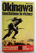 """""""Okinawa - Touchstone to Victory"""" By Benis M. Frank Ballantines Battle Book #12"""