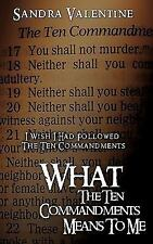 What the Ten Commandments Means to Me by Sandra Valentine (2011, Paperback)