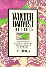Winter Harvest Cookbook: How to Select and Prepare Fresh Seasonal Produce All