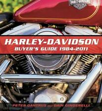Harley-Davidson Buyer's Guide : 1984-2011 by Peter Gantriis and Dain Gingerelli