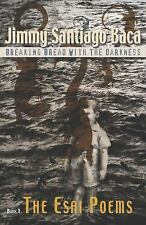 Breaking Bread with the Darkness: Book 1: The Esai Poems, Baca, Jimmy Santiago,
