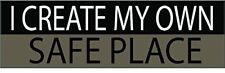 9x3 Bumper Sticker Auto Decal Car Truck Conservative I Create My Own Safe Place