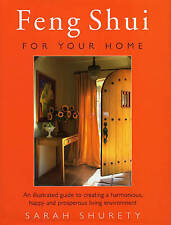 Feng Shui for Your Home: An Illustrated Guide to Creating a Harmonious, Happy an