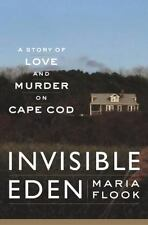 Invisible Eden: A Story of Love and Murder on Cape Cod by Flook, Maria, Good Boo