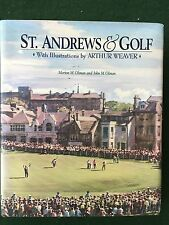 ST ANDREWS  & GOLF THE COURSE THE HISTORY  ILLUSTRATIONS BY WEAVER GOLF BOOK