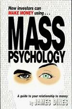How Investors Can Make Money Using Mass Psychology : A Guide to Your...