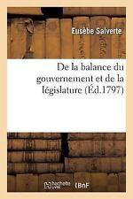 De la Balance du Gouvernement et de la Legislature by Salverte-E (2016,...