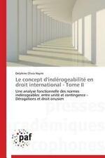 Le Concept d'Inderogeabilite en Droit International - Tome II by Hayim...