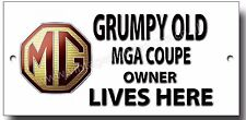 GRUMPY OLD MGA COUPE OWNER LIVES HERE METAL SIGN.VINTAGE MG SPORTS CARS.