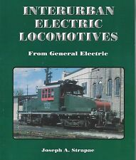 Interurban Electric Locomotives From GENERAL ELECTRIC -- (NEW BOOK)