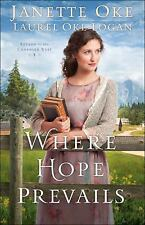 Return to the Canadian West: Where Hope Prevails 3 by Janette Oke and Laurel Ok…